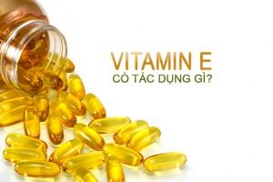Công dụng thần kỳ của Vitamin E – Tại sao phải uống?